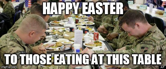 HAPPY EASTER; TO THOSE EATING AT THIS TABLE | image tagged in easter | made w/ Imgflip meme maker