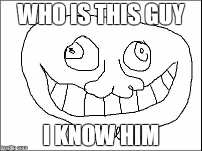 Who is this guyI know him | WHO IS THIS GUY I KNOW HIM | image tagged in who,guy,blank,memes | made w/ Imgflip meme maker