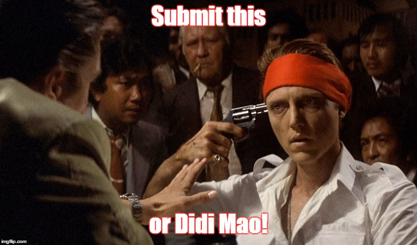 christopher walken | Submit this or Didi Mao! | image tagged in christopher walken | made w/ Imgflip meme maker