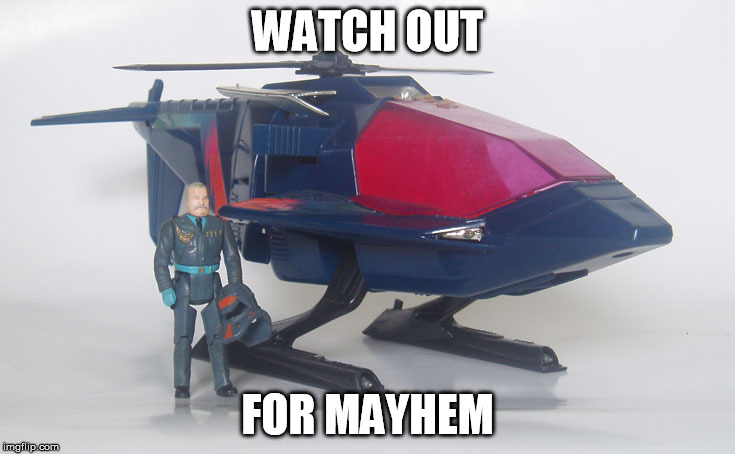 WATCH OUT FOR MAYHEM | made w/ Imgflip meme maker