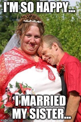 Redneck Wedding Meme Generator Imgflip