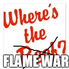 FLAME WAR | made w/ Imgflip meme maker