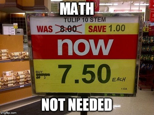 MATH NOT NEEDED | made w/ Imgflip meme maker