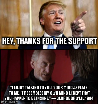 "Trump and Tywin | HEY, THANKS FOR THE SUPPORT ""I ENJOY TALKING TO YOU. YOUR MIND APPEALS TO ME. IT RESEMBLES MY OWN MIND EXCEPT THAT YOU HAPPEN TO BE INSANE."" 