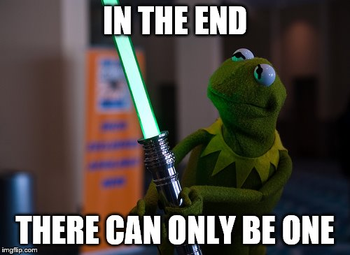 IN THE END THERE CAN ONLY BE ONE | made w/ Imgflip meme maker