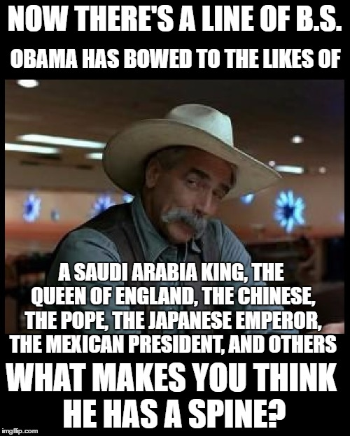 Special Kind of Stupid | NOW THERE'S A LINE OF B.S. A SAUDI ARABIA KING, THE QUEEN OF ENGLAND, THE CHINESE, THE POPE, THE JAPANESE EMPEROR, THE MEXICAN PRESIDENT, AN | image tagged in special kind of stupid | made w/ Imgflip meme maker