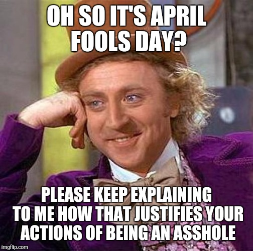 "I hate how people use this day as an excuse to be an ass while making ""jokes and pranks"" 