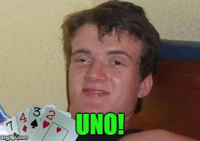 UNO! | made w/ Imgflip meme maker