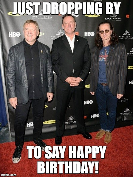 b-day 4 | JUST DROPPING BY TO SAY HAPPY BIRTHDAY! | image tagged in rock and roll | made w/ Imgflip meme maker