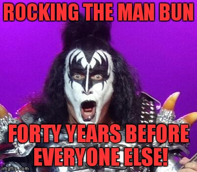 Only Gene Simmons and Samurais should have one! | ROCKING THE MAN BUN FORTY YEARS BEFORE EVERYONE ELSE! | image tagged in gene simmons,man bun,samurai,hipster,douchebag | made w/ Imgflip meme maker