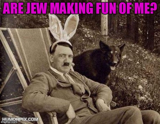 ARE JEW MAKING FUN OF ME? | made w/ Imgflip meme maker