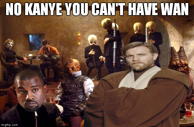 NO KANYE YOU CAN'T HAVE WAN | made w/ Imgflip meme maker