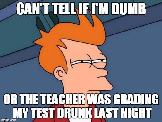 11v4u2 futurama fry meme imgflip,Drunk Teacher Meme