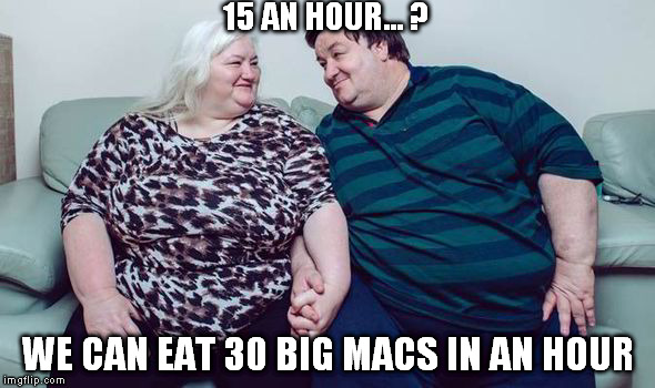 15 AN HOUR... ? WE CAN EAT 30 BIG MACS IN AN HOUR | made w/ Imgflip meme maker