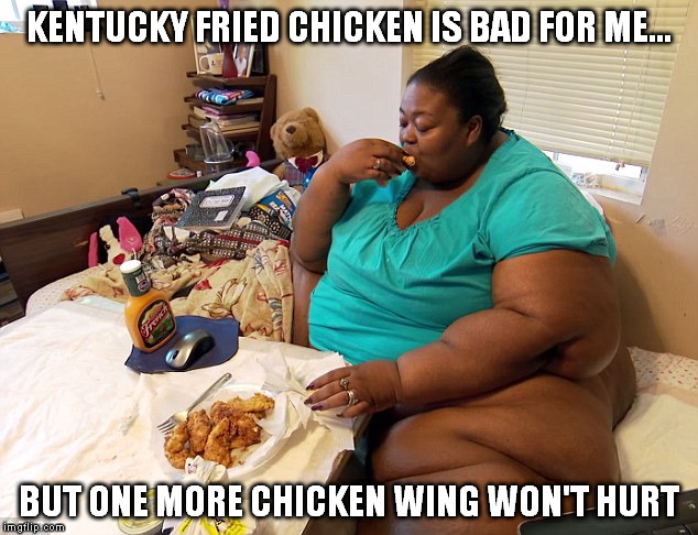 KENTUCKY FRIED CHICKEN IS BAD FOR ME... BUT ONE MORE CHICKEN WING WON'T HURT | made w/ Imgflip meme maker