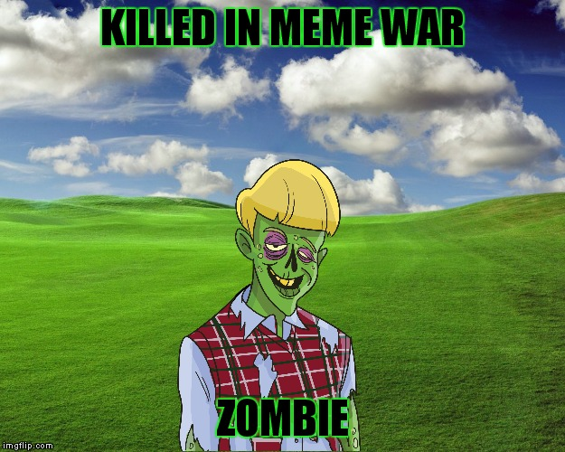 KILLED IN MEME WAR ZOMBIE | made w/ Imgflip meme maker