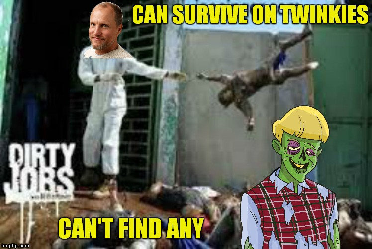 CAN SURVIVE ON TWINKIES CAN'T FIND ANY | made w/ Imgflip meme maker