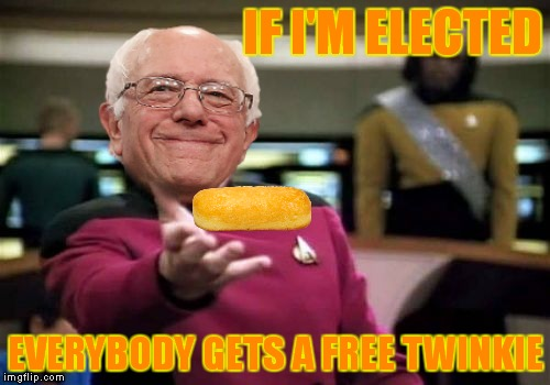 IF I'M ELECTED EVERYBODY GETS A FREE TWINKIE | made w/ Imgflip meme maker