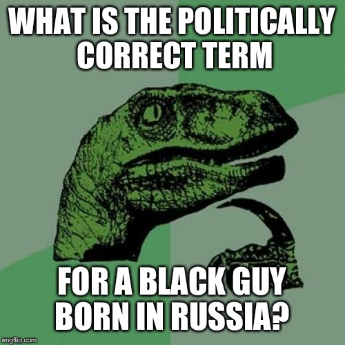 "Black is black and white is white; I really don't get why they're called ""African"" Americans.. 