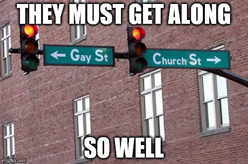 Another Funny Road Sign Fail! |  THEY MUST GET ALONG; SO WELL | image tagged in funny road signs,christianity,lgbt | made w/ Imgflip meme maker