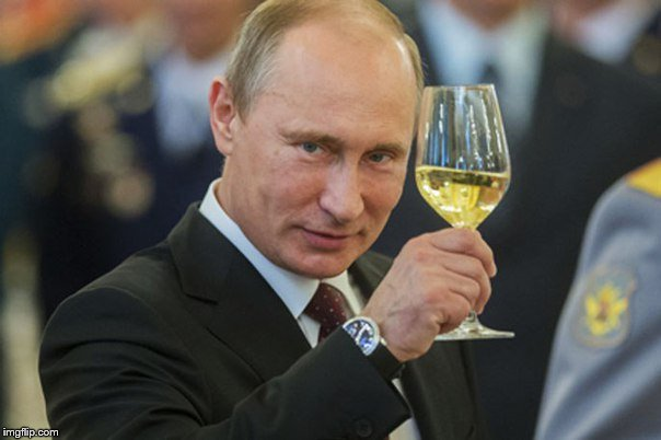 Putin Cheers | _ | image tagged in putin cheers | made w/ Imgflip meme maker