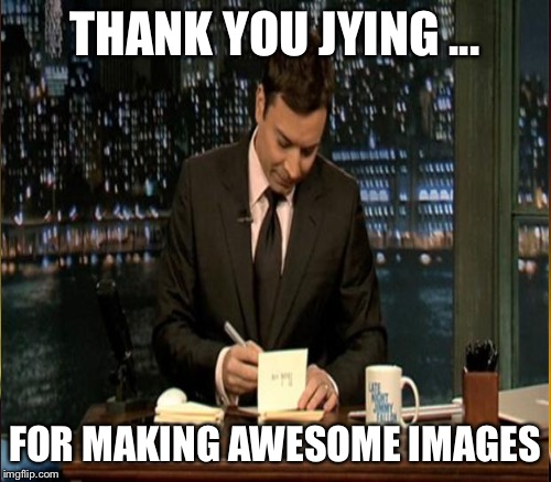 THANK YOU JYING ... FOR MAKING AWESOME IMAGES | made w/ Imgflip meme maker