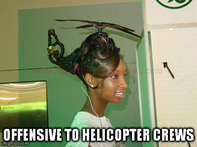 OFFENSIVE TO HELICOPTER CREWS | made w/ Imgflip meme maker