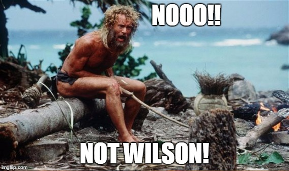NOOO!! NOT WILSON! | made w/ Imgflip meme maker