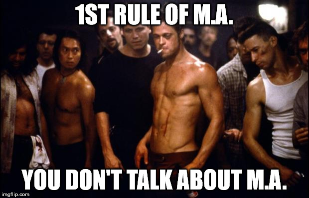 Fight Club Template  | 1ST RULE OF M.A. YOU DON'T TALK ABOUT M.A. | image tagged in fight club template | made w/ Imgflip meme maker
