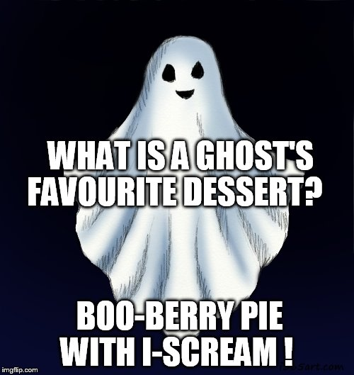 WHAT IS A GHOST'S FAVOURITE DESSERT? BOO-BERRY PIE WITH I-SCREAM ! | made w/ Imgflip meme maker
