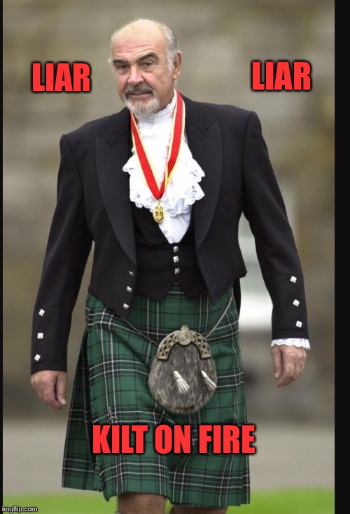 LIAR KILT ON FIRE LIAR | made w/ Imgflip meme maker