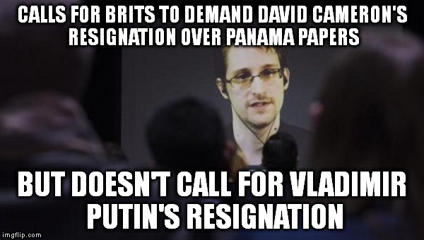 How convenient for him | CALLS FOR BRITS TO DEMAND DAVID CAMERON'S RESIGNATION OVER PANAMA PAPERS BUT DOESN'T CALL FOR VLADIMIR PUTIN'S RESIGNATION | image tagged in edward snowden,panama papers,vladimir putin,david cameron,resignation,double standards | made w/ Imgflip meme maker