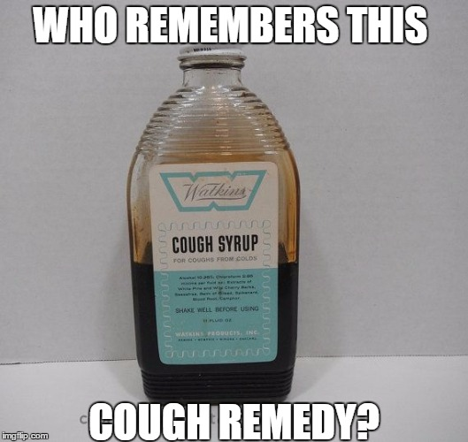 Back in the Day | WHO REMEMBERS THIS COUGH REMEDY? | image tagged in vintage,old timey,cough syrup,back in the day,when i was young | made w/ Imgflip meme maker