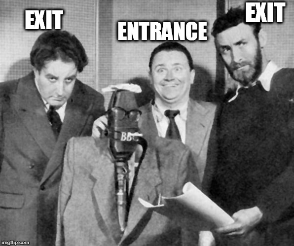 Goons | EXIT EXIT ENTRANCE | image tagged in goons | made w/ Imgflip meme maker