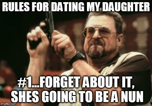 Image result for date my daughter meme