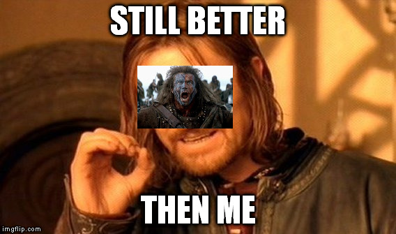 One Does Not Simply Meme | STILL BETTER THEN ME | image tagged in memes,one does not simply | made w/ Imgflip meme maker