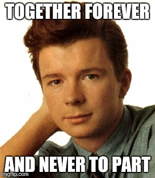 TOGETHER FOREVER AND NEVER TO PART | made w/ Imgflip meme maker