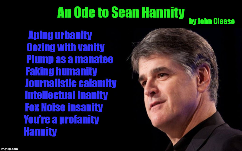 """An Ode to Sean Hannity"" by John Cleese (of Monty Python fame) [Version 2] 