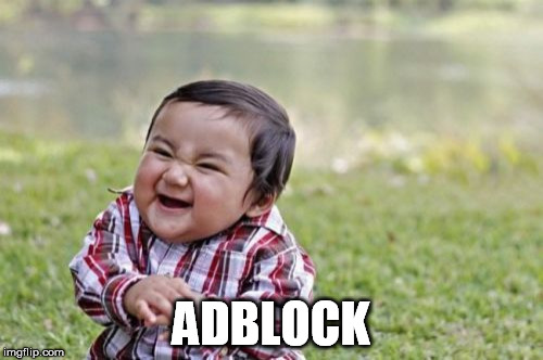 Evil Toddler Meme | ADBLOCK | image tagged in memes,evil toddler | made w/ Imgflip meme maker