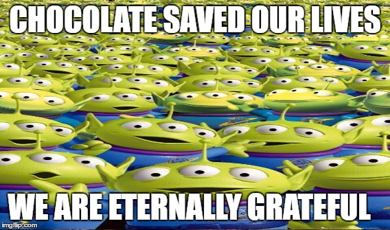 CHOCOLATE SAVED OUR LIVES WE ARE ETERNALLY GRATEFUL | made w/ Imgflip meme maker