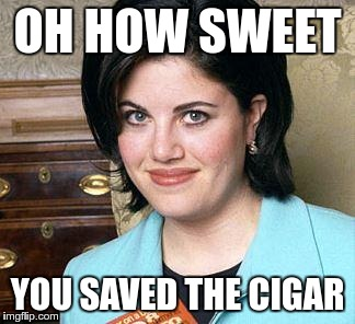 OH HOW SWEET YOU SAVED THE CIGAR | made w/ Imgflip meme maker