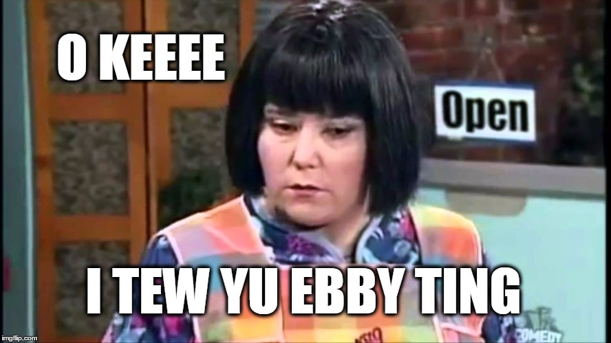 Commentary on the socio-economic state of affairs in the 21st century. | O KEEEE I TEW YU EBBY TING | image tagged in miss swan,mad tv,sociology,psychology,modern times | made w/ Imgflip meme maker
