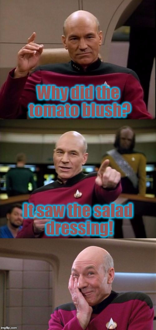 Bad Pun Template Week on imgflip - a great week to submit a bad pun on a template you've never used before :) | Why did the tomato blush? It saw the salad dressing! | image tagged in bad pun picard,memes,bad puns,tomato,salad | made w/ Imgflip meme maker