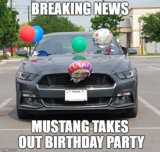 Mustang meme |  BREAKING NEWS; MUSTANG TAKES OUT BIRTHDAY PARTY | image tagged in mustang,funny,funny meme,party,balloons,car crash | made w/ Imgflip meme maker