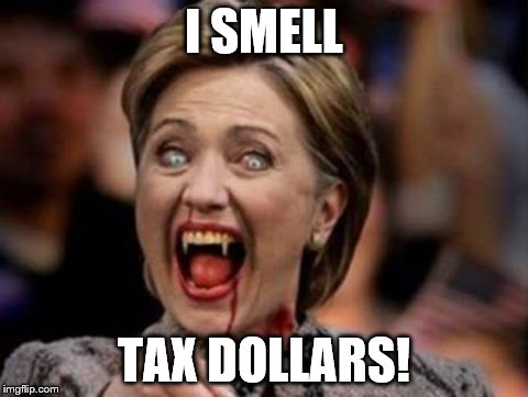 I SMELL TAX DOLLARS! | made w/ Imgflip meme maker