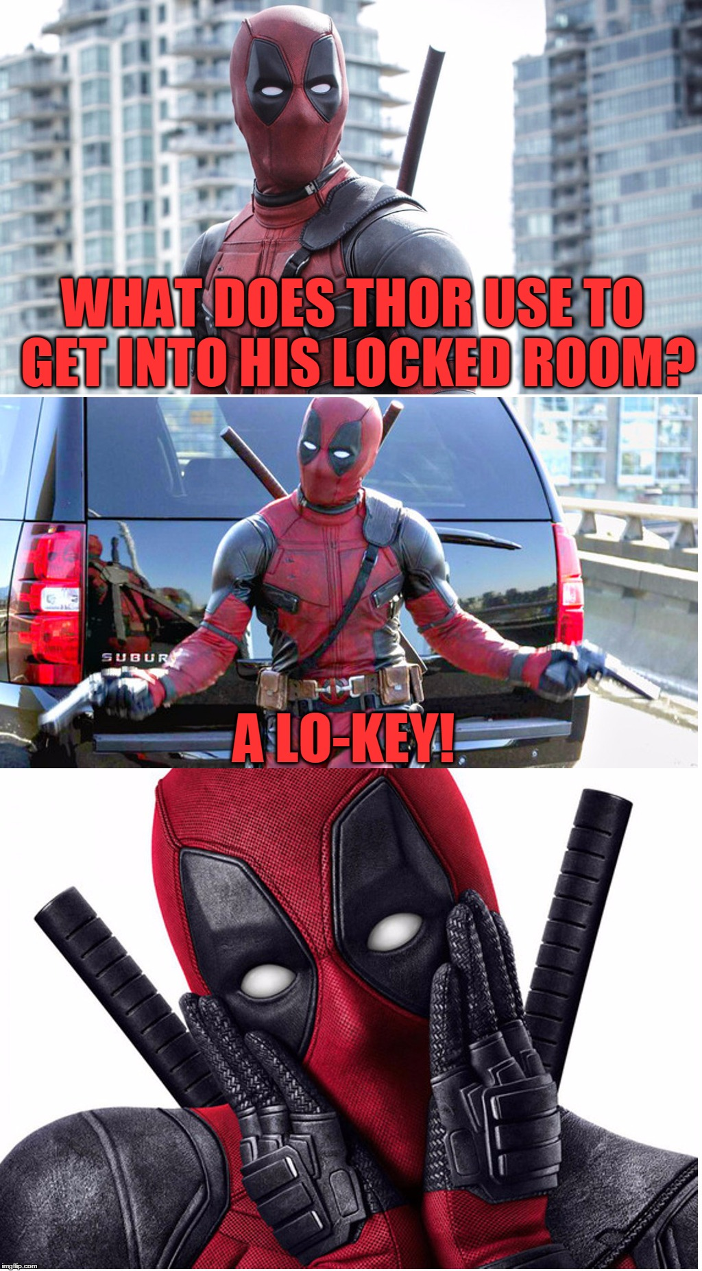 Bad Pun Deadpool |  WHAT DOES THOR USE TO GET INTO HIS LOCKED ROOM? A LO-KEY! | image tagged in bad pun deadpool,bad pun,deadpool,marvel,memes,funny | made w/ Imgflip meme maker
