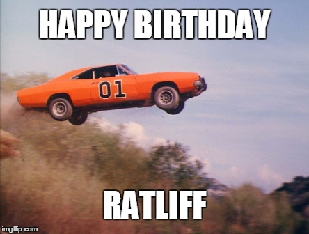 dukes | HAPPY BIRTHDAY RATLIFF | image tagged in dukes | made w/ Imgflip meme maker