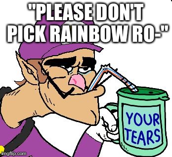 "Waluigi is very happy with his SAW trap of a course |  ""PLEASE DON'T PICK RAINBOW RO-"" 