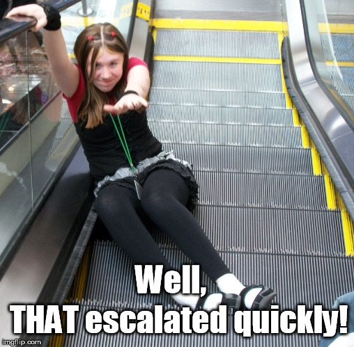 I should've worn my elevator shoes. |  THAT escalated quickly! Well, | image tagged in escalator,well that escalated quickly,falling down | made w/ Imgflip meme maker