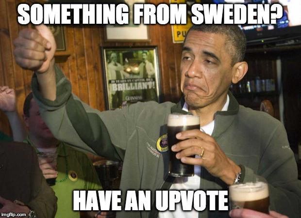 12ik04 how i feel seeing all the trump sub roasting imgflip,Trump Sweden Meme